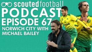 Norwich City Podcast Episode 67
