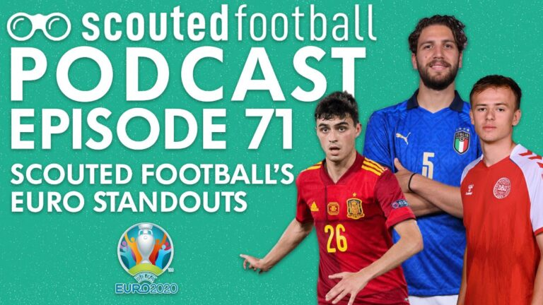 Euro 2020 Standouts Podcast Episode 71