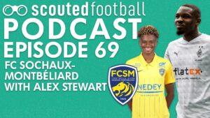 FC Sochaux Podcast Episode 69