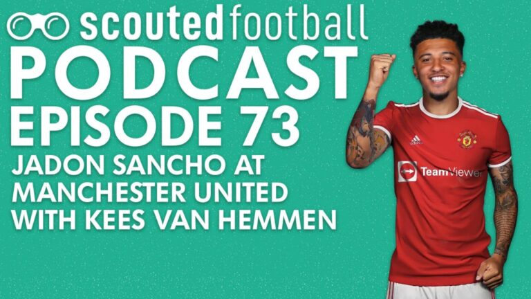 Jadon Sancho at Manchester United Podcast Episode 73