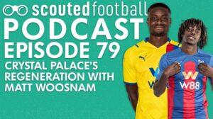 Crystal Palace's Regeneration Podcast Episode 79