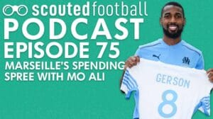 Olympique de Marseille's Spending Spree Podcast Episode 75