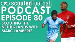 Scouting the Netherlands Podcast Episode 80