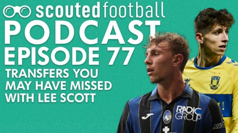 Transfers you may have missed Podcast Episode 77